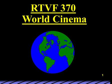 1 RTVF 370 World Cinema. 2 Birth of the Motion Picture 3 Key Elements: 1. Mechanical-scientific theory 2. Evolution of an industry 3. Development of medium.