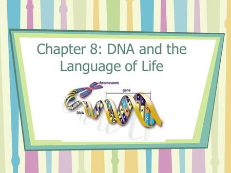 Chapter 8: DNA and the Language of Life. Fredrick Griffith In 1928, Fredrick Griffith was studying two forms or strain of a bacterial species: one strain.
