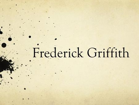 Frederick Griffith. Griffith's Achievement Discovered that bacteria goes through transformation. Set grounds for later discoveries having to do with bacteria.