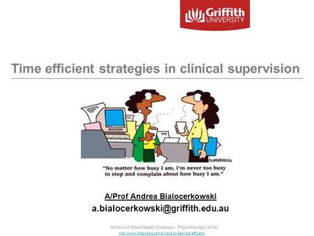 A/Prof Andrea Bialocerkowski  Time efficient strategies in clinical.