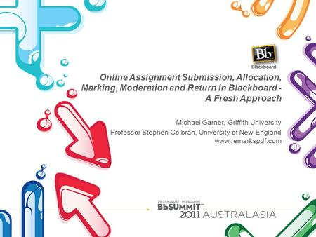 Online Assignment Submission, Allocation, Marking, Moderation and Return in Blackboard - A Fresh Approach Michael Garner, Griffith University Professor.