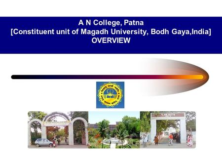 Introduction Anugrah Narayan College was established in 1956 and became as a constituent unit of Magadh University in Recognized under the 2(f)