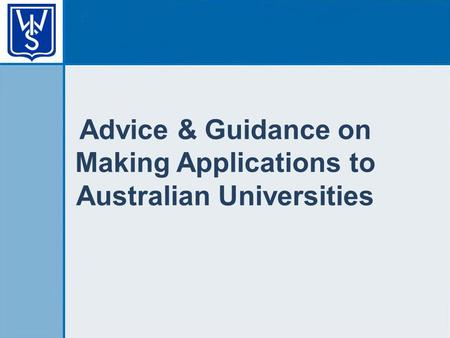 Advice & Guidance on Making Applications to Australian Universities.