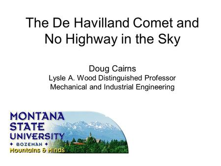The De Havilland Comet and No Highway in the Sky Doug Cairns Lysle A