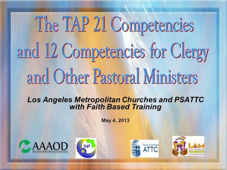 Los Angeles Metropolitan Churches and PSATTC with Faith Based Training May 4, 2013.
