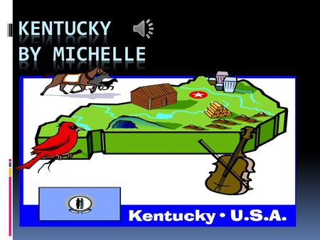 Kentucky symbols  The flower of Kentucky is a goldenrod.  The bird of Kentucky is a cardinal.  The animal of Kentucky is a gray squirrel.  the capital.