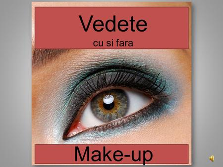 Make-up Vedete cu si fara Beyonce Carrie Underwood.