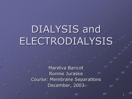 DIALYSIS and ELECTRODIALYSIS