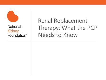 Renal Replacement Therapy: What the PCP Needs to Know.