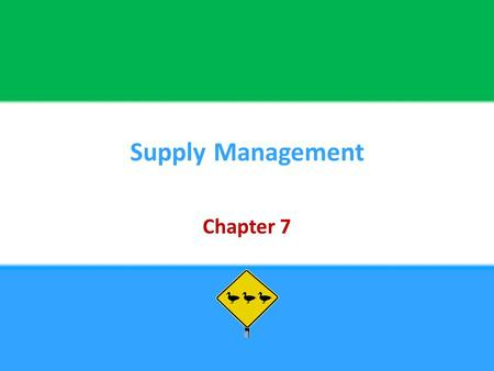 Supply Management Chapter 7. Copyright © 2013 Pearson Education, Inc. publishing as Prentice Hall7 - 2 Chapter Objectives Be able to:  Identify and describe.