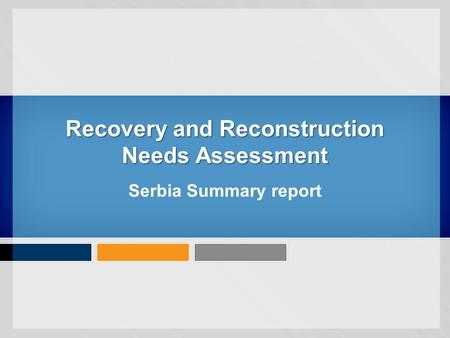 Recovery and Reconstruction Needs Assessment Serbia Summary report.
