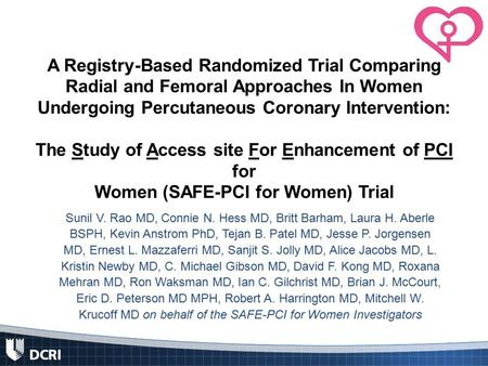 A Registry-Based Randomized Trial Comparing Radial and Femoral Approaches In Women Undergoing Percutaneous Coronary Intervention: The Study of Access site.