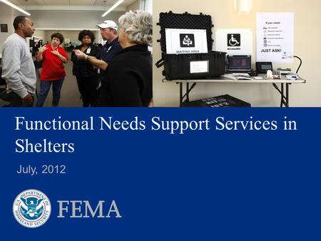 Functional Needs Support Services in Shelters July, 2012.