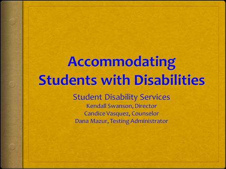 Overview of SDS  We serve students with…  Learning Disabilities  Psychological Disabilities  Medical Disabilities  We provide  Academic accommodations.