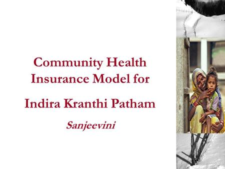 Community Health Insurance Model for Indira Kranthi Patham Sanjeevini.