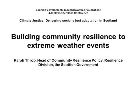 Scottish Government / Joseph Rowntree Foundation / Adaptation Scotland Conference Climate Justice: Delivering socially just adaptation in Scotland Building.