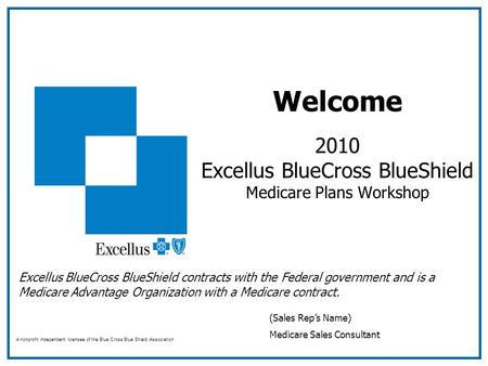 Welcome 2010 Excellus BlueCross BlueShield Medicare Plans Workshop