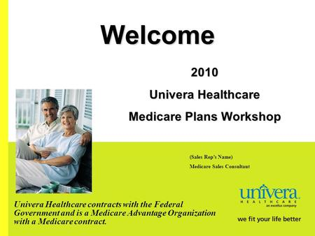 2010 Univera Healthcare Medicare Plans Workshop