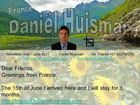 Newsletter May - June 2011 Daniel Huisman Tel. France +31 633738272