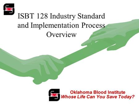 1 ISBT 128 Industry Standard and Implementation Process Overview.