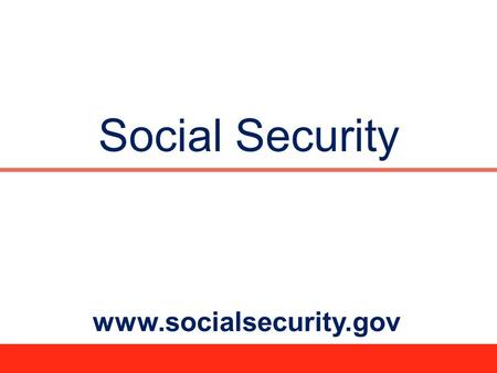 Social Security www.socialsecurity.gov. 2  1935 – Retirement Insurance  1939 – Survivors Insurance  1956 – Disability Insurance  1965 – Medicare Program.