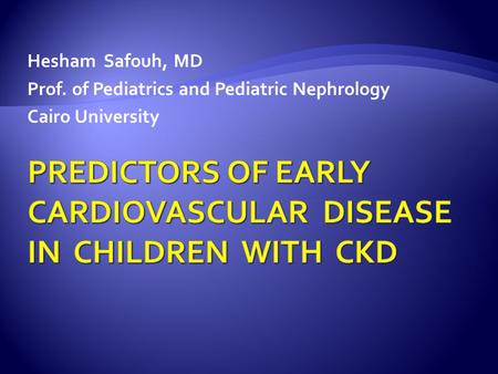 Predictors of Early Cardiovascular Disease in Children with CKD
