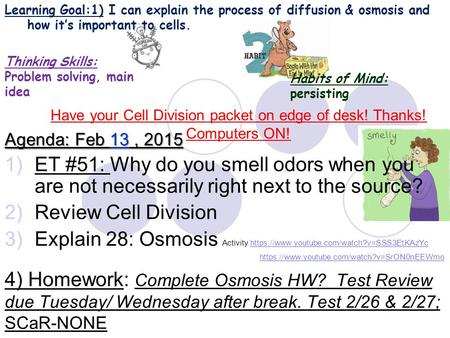 Have your Cell Division packet on edge of desk! Thanks!