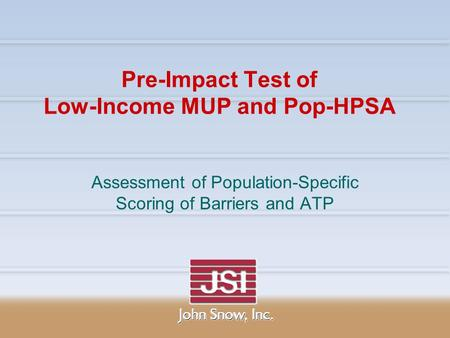 Pre-Impact Test of Low-Income MUP and Pop-HPSA Assessment of Population-Specific Scoring of Barriers and ATP.