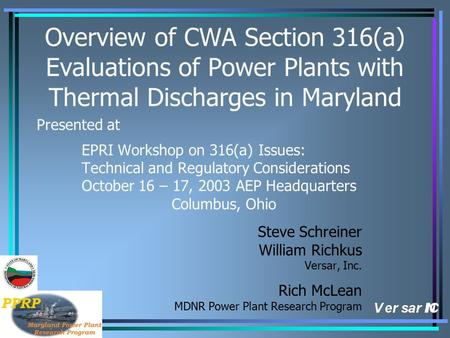 Overview of CWA Section 316(a) Evaluations of Power Plants with Thermal Discharges in Maryland Presented at EPRI Workshop on 316(a) Issues: Technical and.