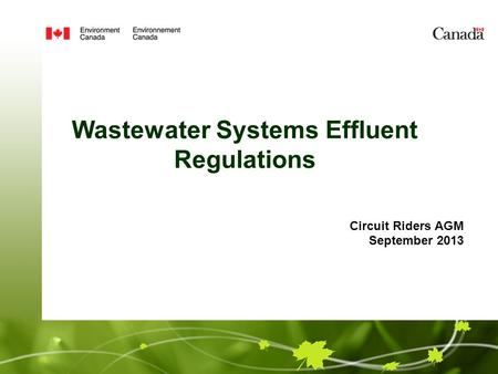 Circuit Riders AGM September 2013 Wastewater Systems Effluent Regulations.