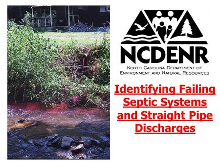 Identifying Failing Septic Systems and Straight Pipe Discharges.