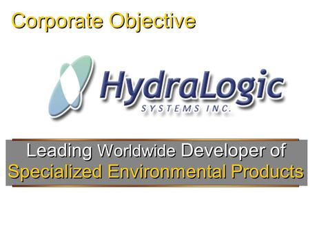 Corporate Objective Specialized Environmental Products Leading Worldwide Developer of.