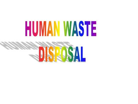 HUMAN WASTE DISPOSAL.