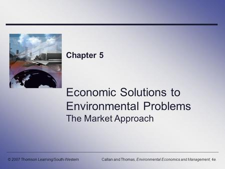 Economic Solutions to Environmental Problems The Market Approach