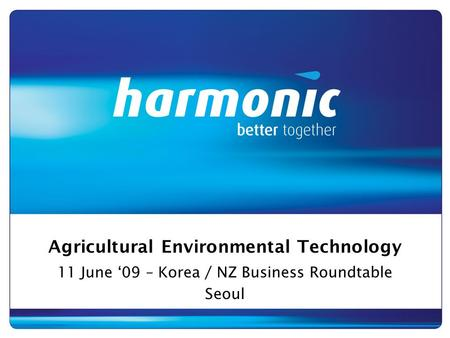 Agricultural Environmental Technology 11 June '09 – Korea / NZ Business Roundtable Seoul.