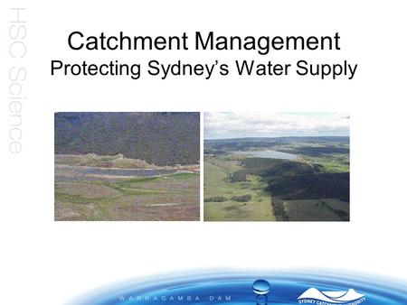 Catchment Management Protecting Sydney's Water Supply.