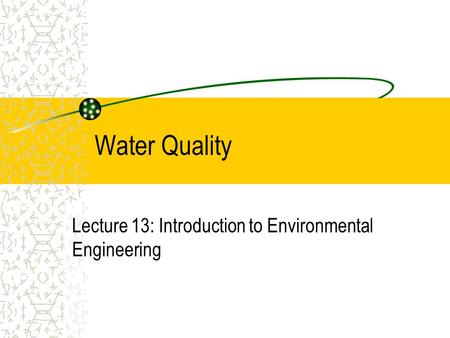 Lecture 13: Introduction to Environmental Engineering