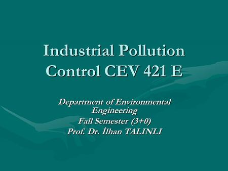 Industrial <strong>Pollution</strong> Control CEV 421 E