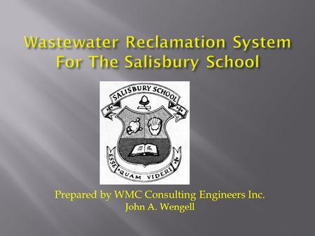 Prepared by WMC Consulting Engineers Inc. John A. Wengell.