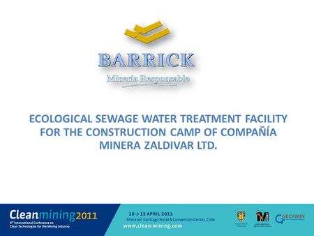 ECOLOGICAL SEWAGE WATER TREATMENT FACILITY FOR THE CONSTRUCTION CAMP OF COMPAÑÍA MINERA ZALDIVAR LTD.