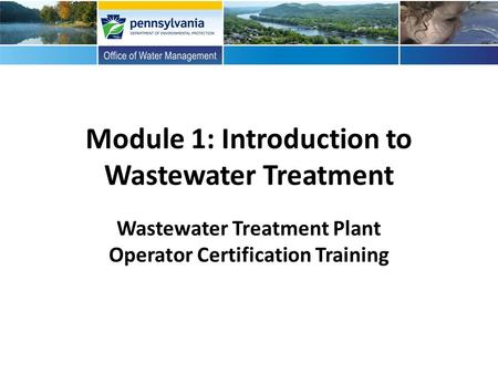 Module 1: Introduction to Wastewater Treatment