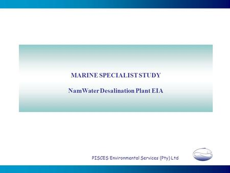 MARINE SPECIALIST STUDY NamWater Desalination Plant EIA PISCES Environmental Services (Pty) Ltd.