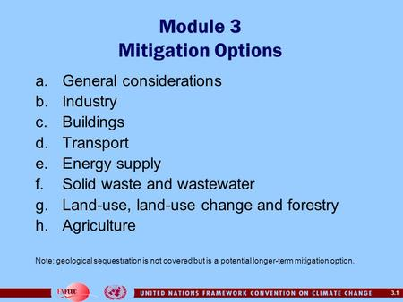 3.1 Module 3 Mitigation Options a.General considerations b.Industry c.Buildings d.Transport e.Energy supply f.<strong>Solid</strong> waste and wastewater g.Land-use, land-use.