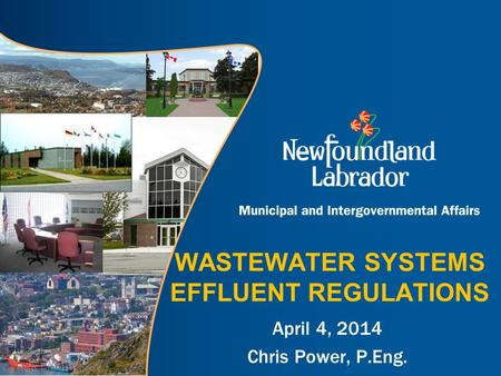WASTEWATER SYSTEMS EFFLUENT REGULATIONS April 4, 2014 Chris Power, P.Eng.