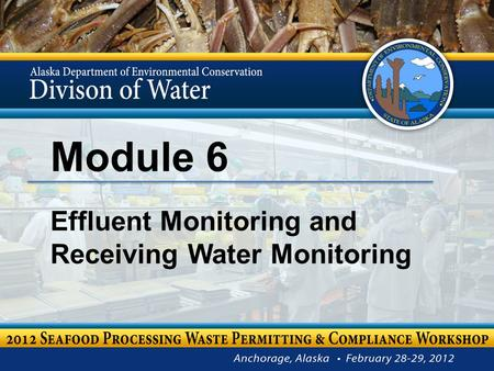 Module 6 Effluent Monitoring and Receiving Water Monitoring.