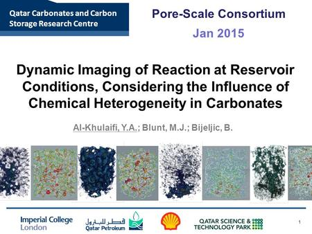Qatar Carbonates and Carbon Storage Research Centre 1 Dynamic Imaging of Reaction at Reservoir Conditions, Considering the Influence of Chemical Heterogeneity.