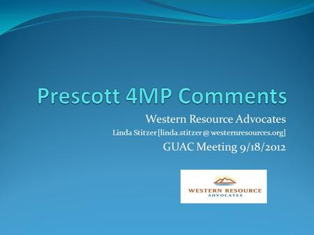Western Resource Advocates Linda Stitzer westernresources.org] GUAC Meeting 9/18/2012.