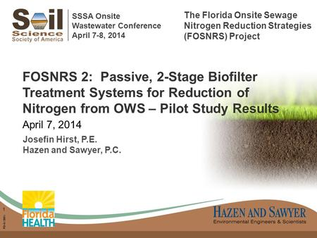 PD-Sw205w 1 1 FOSNRS 2: Passive, 2-Stage Biofilter Treatment Systems for Reduction of Nitrogen from OWS – Pilot Study Results April 7, 2014 Josefin Hirst,
