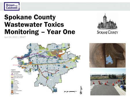 Spokane County Wastewater Toxics Monitoring – Year One April 24, 2013 | DRAFT.
