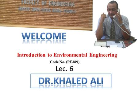 Introduction to Environmental Engineering Code No. (PE389) Lec. 6.